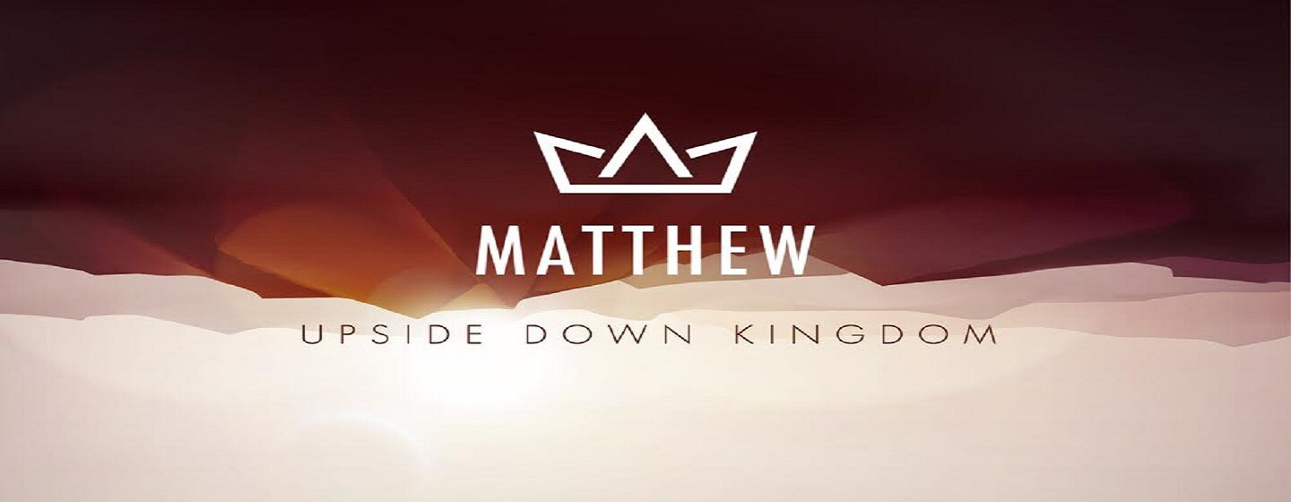 Matthew Upside Down Kingdom